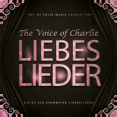 The Voice of Charlie – Liebes-Lieder